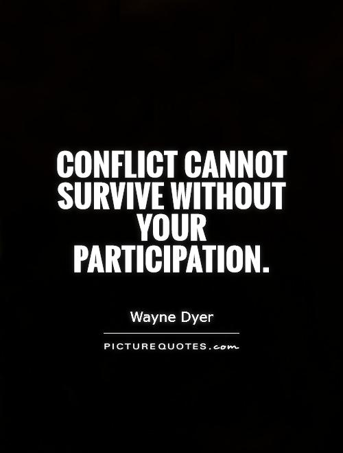 conflict-cannot-survive-without-your-participation-quote-1